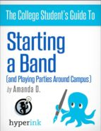 Start a Band: How to Land Gigs and Build a Huge Fanbase (ebook)