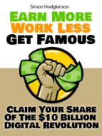 Earn More, Work Less, Get Famous