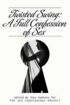 Twisted Swing: A Full Confession of Sex (ebook)