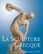 La Sculpture Grecque (ebook)