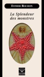 La Splendeur des monstres (ebook)