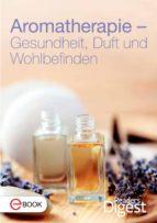Aromatherapie - Gesundheit, Duft und Wohlbefinden (ebook)