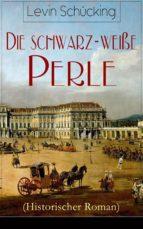 Die schwarz-weiße Perle (Historischer Roman) - Vollständige Ausgabe (ebook)
