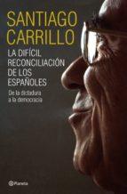 La difícil reconciliación de los españoles (ebook)