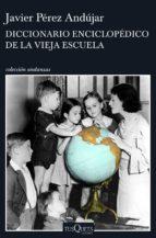 Diccionario enciclopédico de la vieja escuela (ebook)