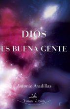 DIOS ES BUENA GENTE (ebook)