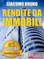 Rendite da Immobili. Comprare Immobili in Leva Finanziaria e Creare Rendite Automatiche. (Ebook Italiano - Anteprima Gratis) (ebook)