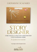 STORY DESIGNER. Come creare la struttura di un romanzo che funziona bene (ebook)