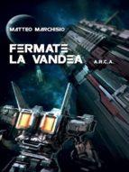 ARCA - Fermate la Vandea (ebook)
