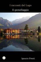 I racconti del  Lago - Il gemellaggio -    (ebook)