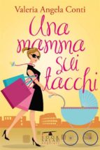 Una mamma sui tacchi (ebook)