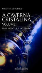 A Caverna Cristalina - Volume I