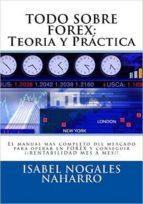 TODO SOBRE FOREX: TEORÍA Y PRÁCTICA (ebook)