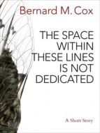 The Space Within These Lines Is Not Dedicated (ebook)