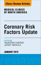 Coronary Risk Factors Update, An Issue of Medical Clinics (ebook)