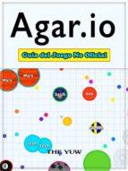 Agar.io Guía Del Juego No Oficial (ebook)