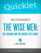 Quicklet on Walter Isaacson's The Wise Men: Six Friends and the World They Made (ebook)