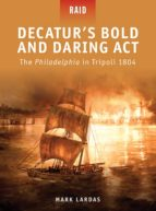 Decatur's Bold and Daring Act - The Philadelphia in Tripoli 1804 (ebook)