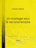 Un mariage sous le second Empire (ebook)
