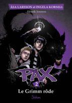 Pax, tome 2 : Le Grimm rôde (ebook)