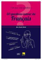 Un jour, une question : 50 leçons autour du francais (ebook)