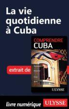 La vie quotidienne à Cuba (ebook)