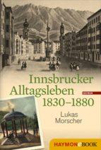 Innsbrucker Alltagsleben 1830-1880 (ebook)