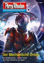 Perry Rhodan 2883: Der Mechanische Orden (Heftroman) (ebook)