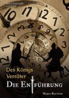 XXL-Leseprobe Des Königs Verräter - Die Entführung (ebook)