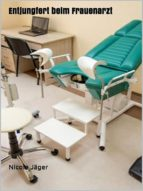 Entjungfert beim Frauenarzt (ebook)