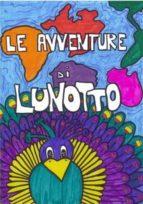 Le avventure di Lunotto.. (ebook)