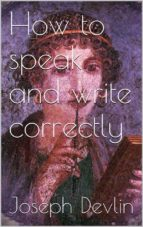 How to Speak and Write Correctly (ebook)