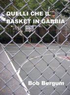 Quelli che il basket in gabbia (ebook)