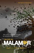 Hacia el fin del mundo (Trilogía del Malamor 1) (ebook)