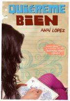 Quiéreme bien (Trilogía de Elena 3) (ebook)