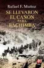 Se llevaron el cañón para Bachimba (ebook)
