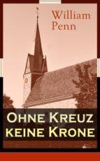Ohne Kreuz keine Krone - Vollständige deutsche Ausgabe (ebook)