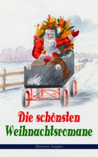 Die schönsten Weihnachtsromane (Illustrierte Ausgabe) (ebook)