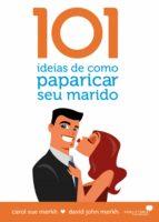 101 ideias de como paparicar seu marido (ebook)