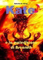 Kate e la maledizione di Ascaroth (ebook)