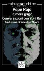 Rumore Grigio - Conversazioni con Yoni Rei (ebook)