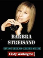 Barbara Streisand - Living Legend Career Guide