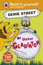 Mr Slater, Gladiator: Genie Street: Ladybird Read it yourself (ebook)