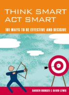 Think Smart Act Smart: 101 Ways to be Effective and Decisive (ebook)