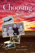 Choosing: 1940-1989 (ebook)