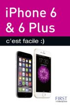 Iphone 6, 6 PLUS c'est facile (ebook)