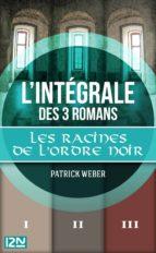 Intégrale Les Racines de l'Ordre Noir (ebook)
