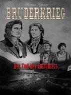 Bruderkrieg: Der Tod des Aufrührers (ebook)