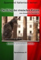 Der Krieg der römischen Katzen - Sprachkurs Italienisch-Deutsch A1 (ebook)