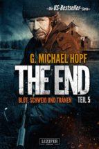 The End 5 - Blut, Schweiß und Tränen (ebook)